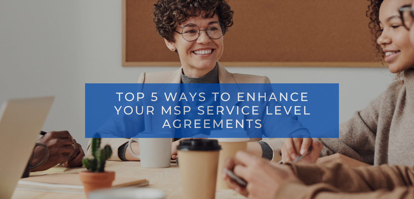 Top 5 ways to Enhance Your MSP Service Level Agreements