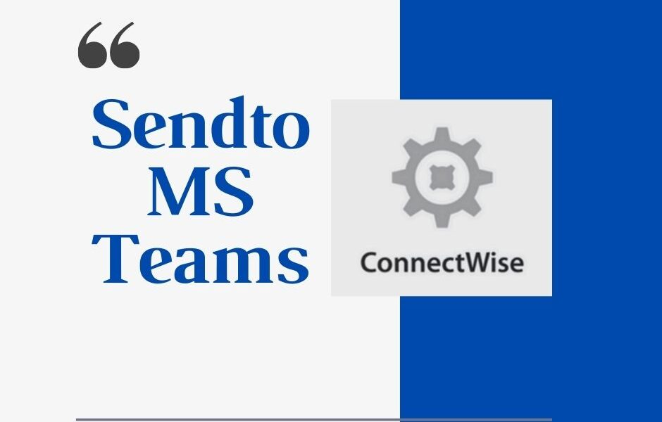 Connectwise Automate Integration with Microsoft Teams