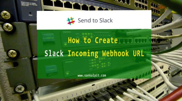 How to Create Slack Incoming Webhook URL
